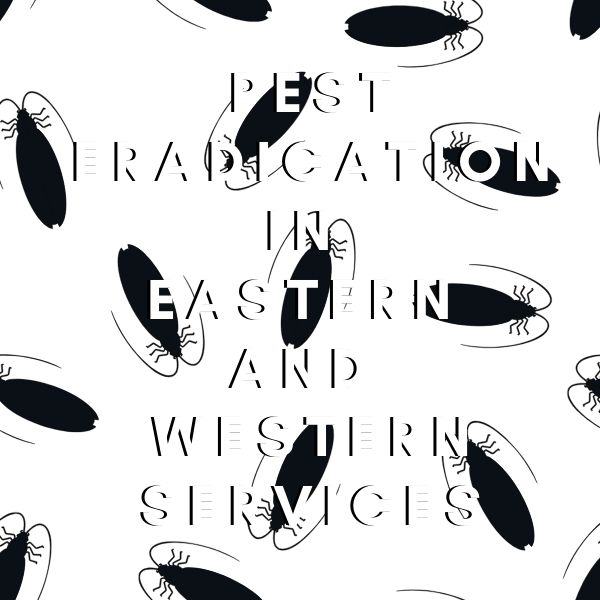 PEST ERADICATION IN EASTERN AND WESTERN SERVICES